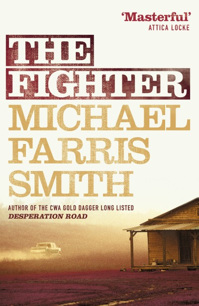 Michael Farris Smith – The Fighter