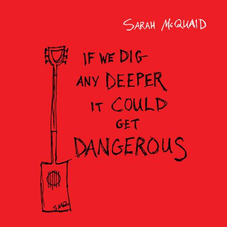 Sarah McQuaid - If We Dig Any Deeper