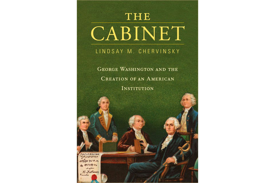 Washington S First American Cabinet The Creation Of An